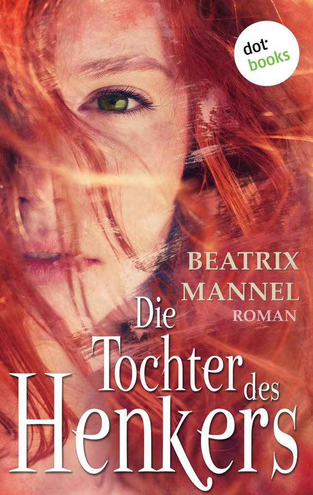 Die Tochter des Henkers als eBook von Beatrix Mannel