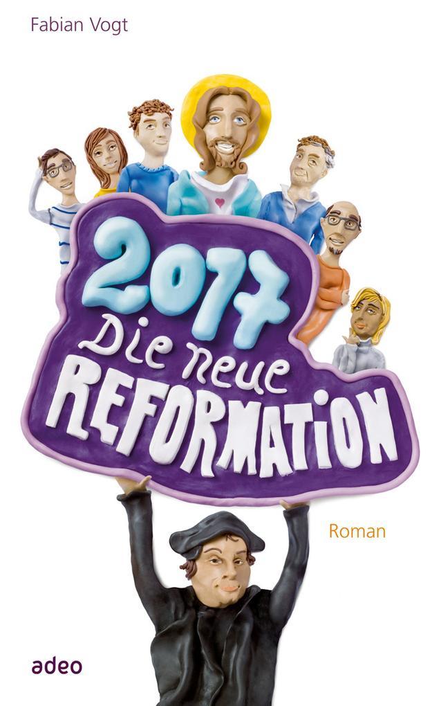 2017 - Die neue Reformation als eBook von Fabian Vogt