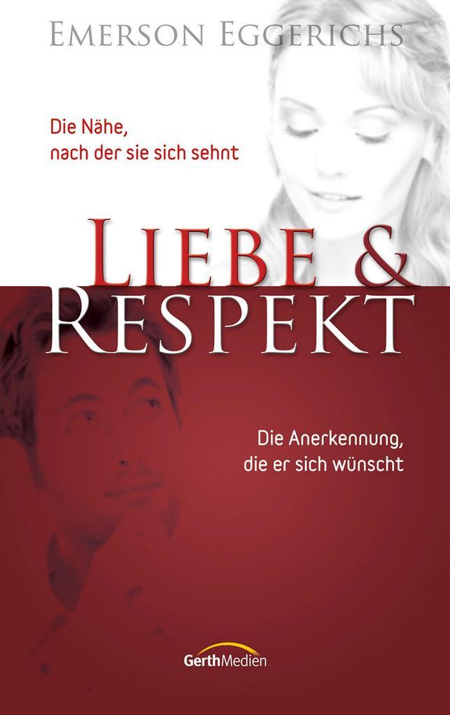 Liebe & Respekt als eBook von Emerson Eggerichs
