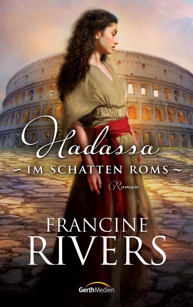 Hadassa - Im Schatten Roms als eBook von Francine Rivers
