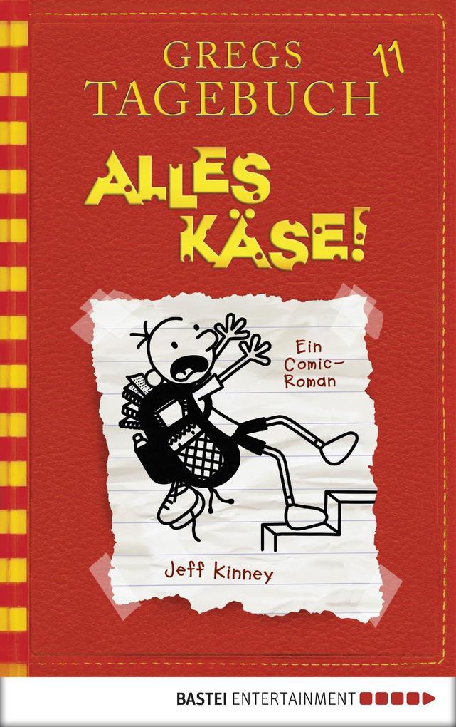 Gregs Tagebuch 11 - Alles Käse! als eBook von Jeff Kinney