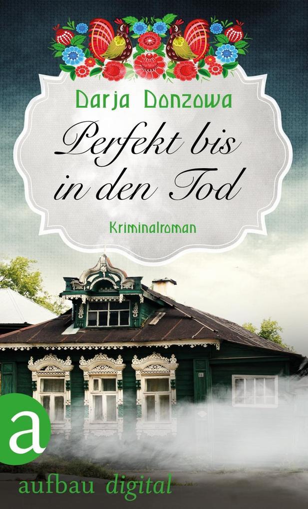 Perfekt bis in den Tod als eBook von Darja Donzowa