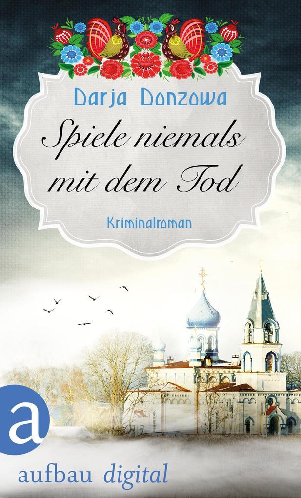 Spiele niemals mit dem Tod als eBook von Darja Donzowa