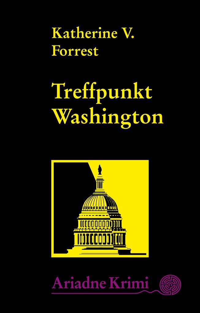 Treffpunkt Washington als eBook von Katherine V. Forrest