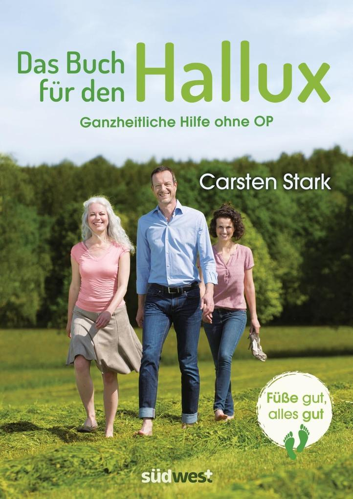 Das Buch für den Hallux - Füße gut, alles gut als Buch von Carsten Stark