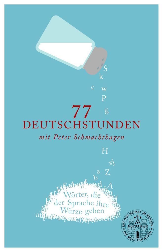 77 Deutschstunden mit Peter Schmachthagen als Taschenbuch von Peter Schmachthagen