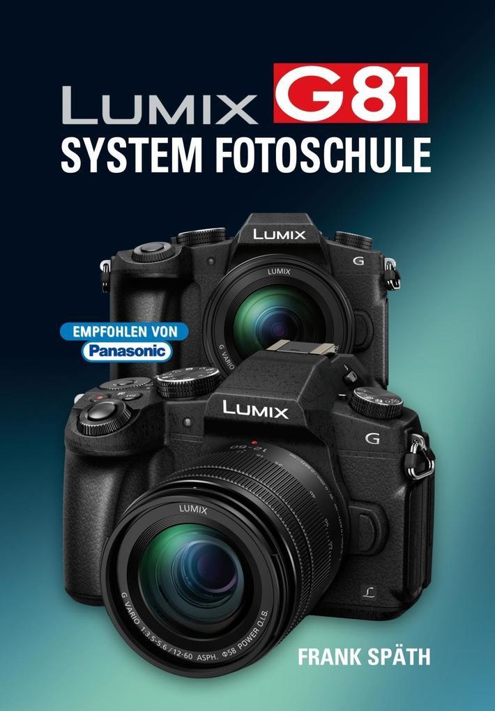 LUMIX G81 System Fotoschule als Buch von Frank Späth