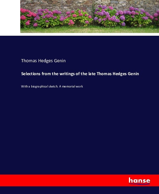 Selections from the writings of the late Thomas Hedges Genin als Buch von Thomas Hedges Genin
