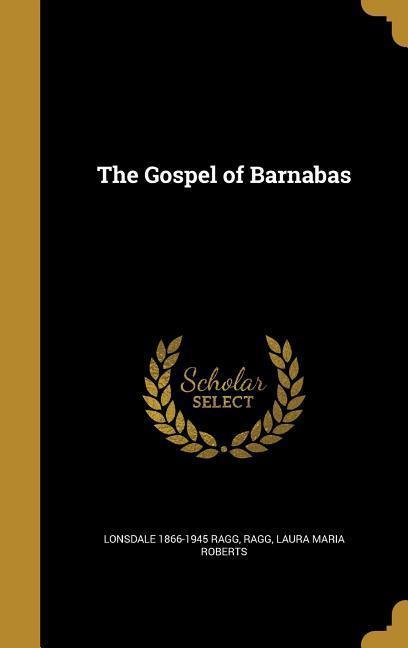 GOSPEL OF BARNABAS als Buch von Lonsdale 1866-1945 Ragg