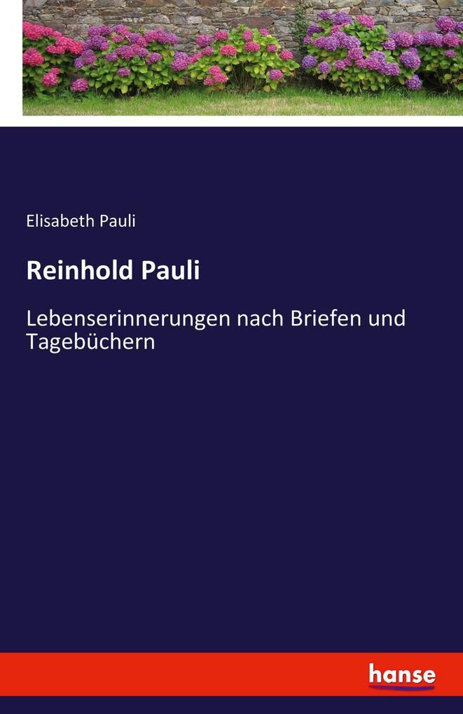 Reinhold Pauli als Buch von Elisabeth Pauli