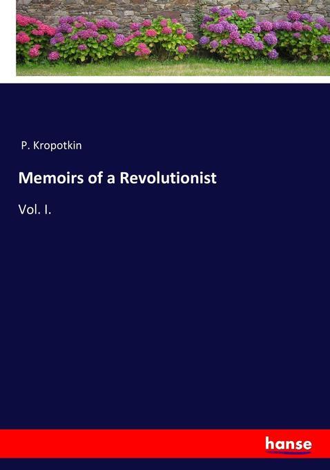 Memoirs of a Revolutionist als Buch von P. Kropotkin