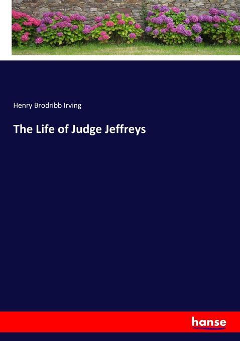 The Life of Judge Jeffreys als Buch von Henry Brodribb Irving