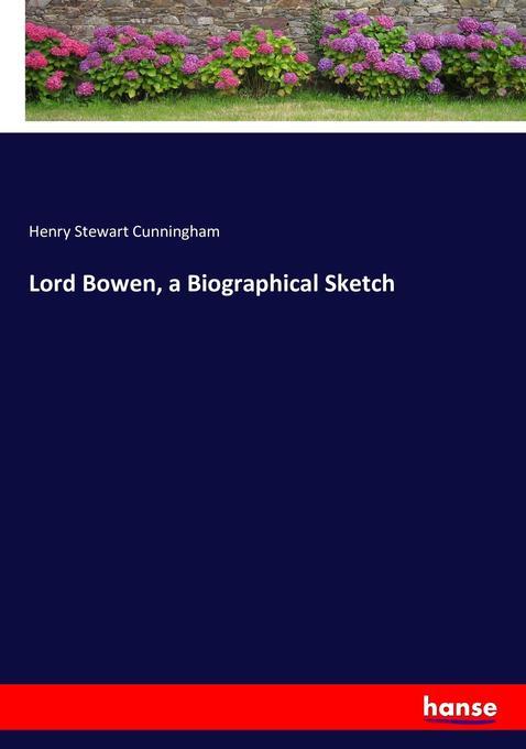 Lord Bowen, a Biographical Sketch als Buch von Henry Stewart Cunningham