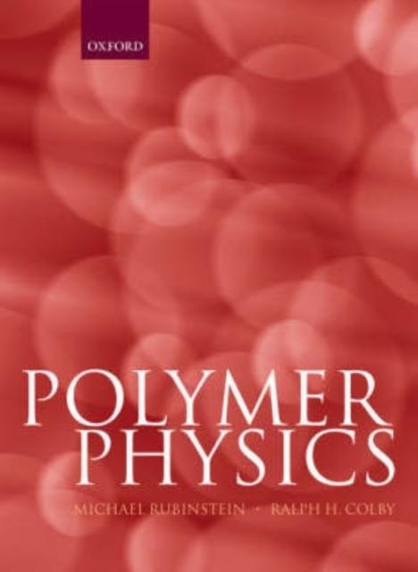 Polymer Physics als Buch von Michael Rubinstein, Ralph H. Colby