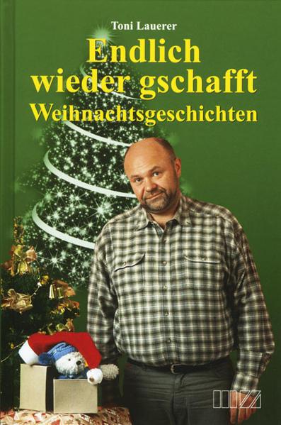 Weihnachtsgeschichten als Buch von Toni Lauerer