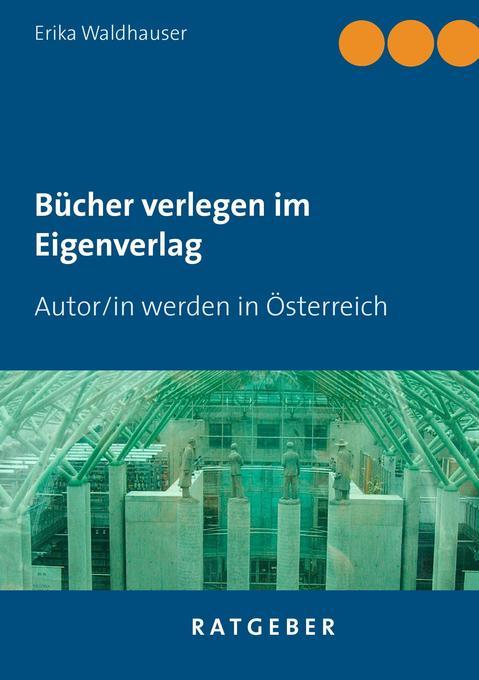 Bücher verlegen im Eigenverlag als Buch von Erika Waldhauser