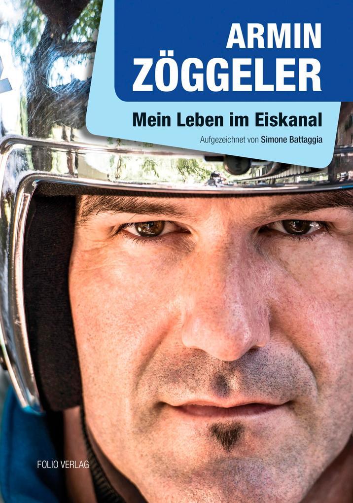 Mein Leben im Eiskanal als eBook von Armin Zögg...