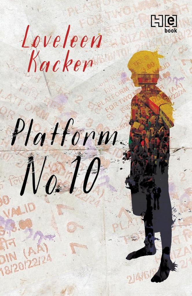 Platform No. 10 als eBook von Loveleen Kacker