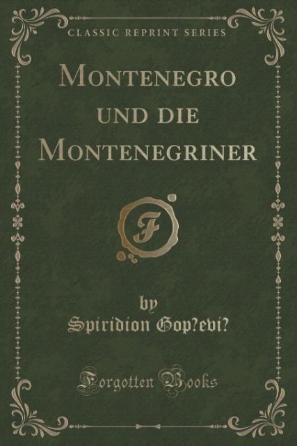 Montenegro und die Montenegriner (Classic Repri...