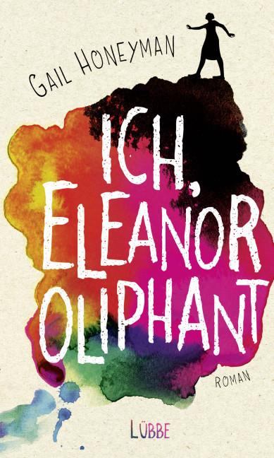 Ich, Eleanor Oliphant als Buch von Gail Honeyman