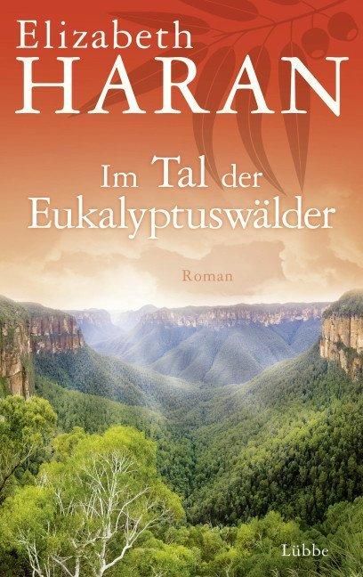 Im Tal der Eukalyptuswälder als Buch von Elizabeth Haran