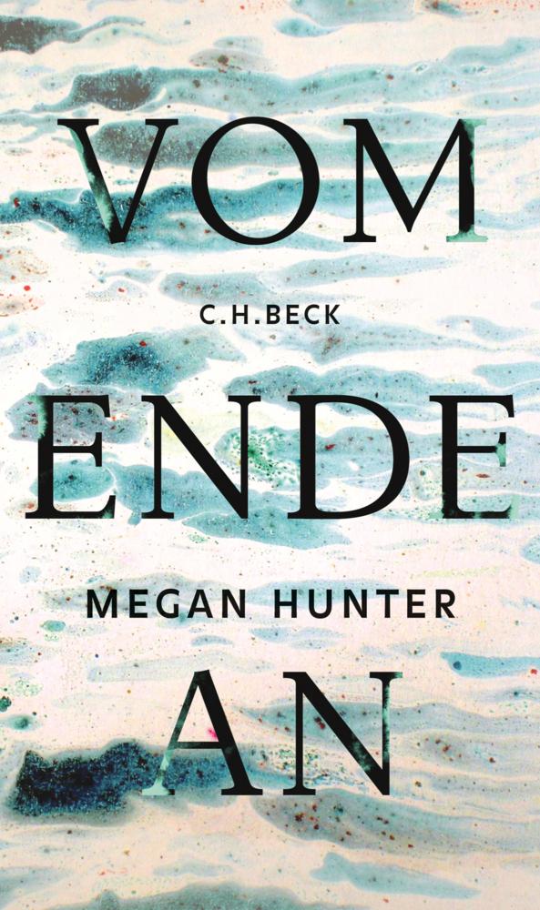 Vom Ende an als Buch von Megan Hunter