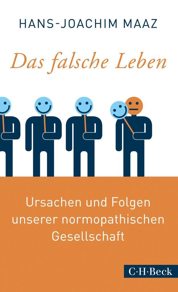 Das falsche Leben als Buch von Hans-Joachim Maaz