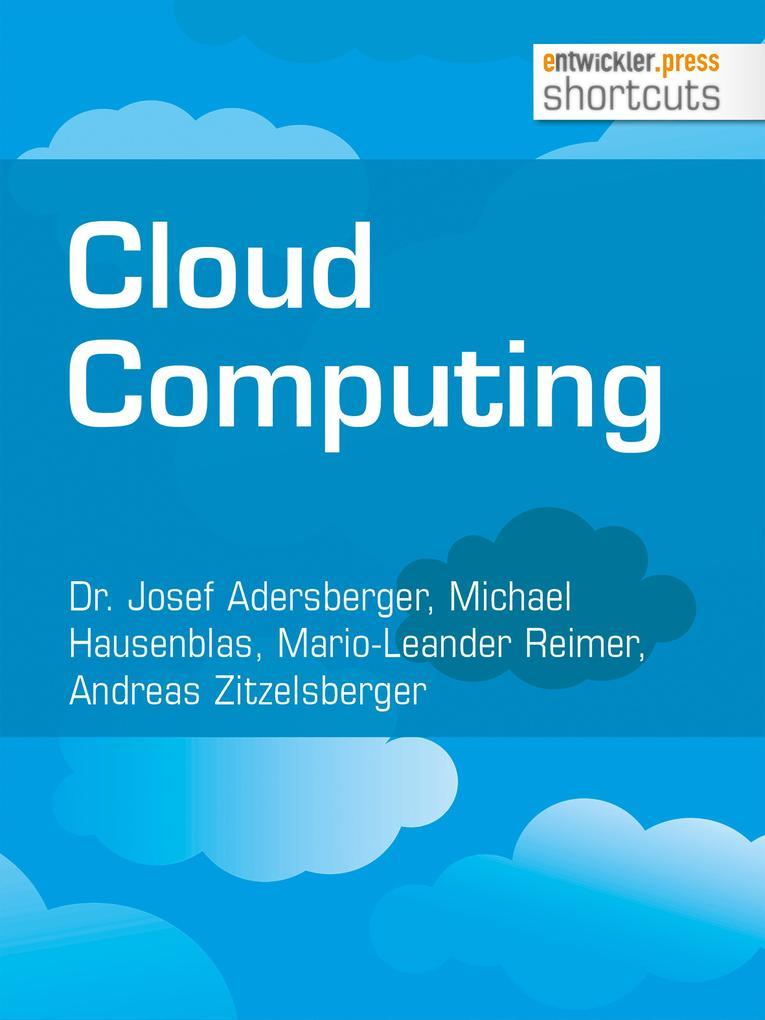 Cloud Computing als eBook von Dr. Josef Adersberger, Michael Hausenblas, Mario-Leander Reimer, Andreas Zitzelsberger