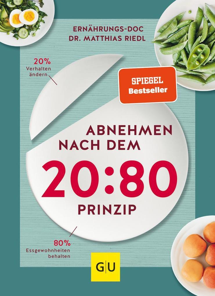 Abnehmen nach dem 20:80-Prinzip als Buch von Matthias Riedl