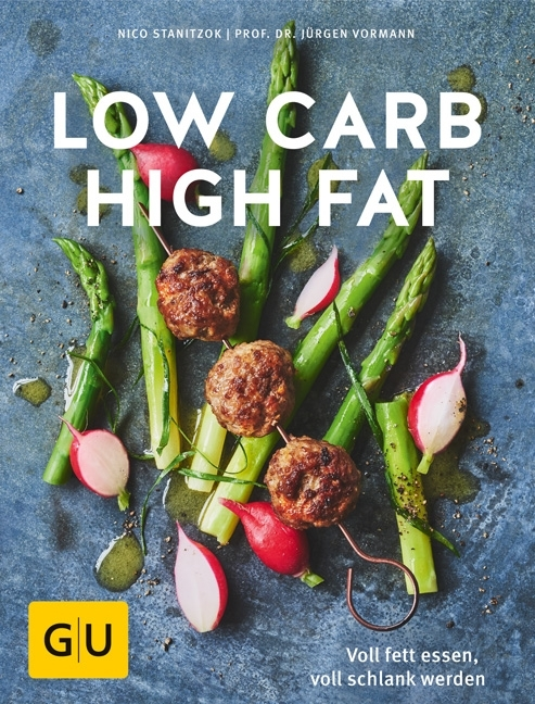 Low Carb High Fat als Buch von Jürgen Vormann, Nico Stanitzok