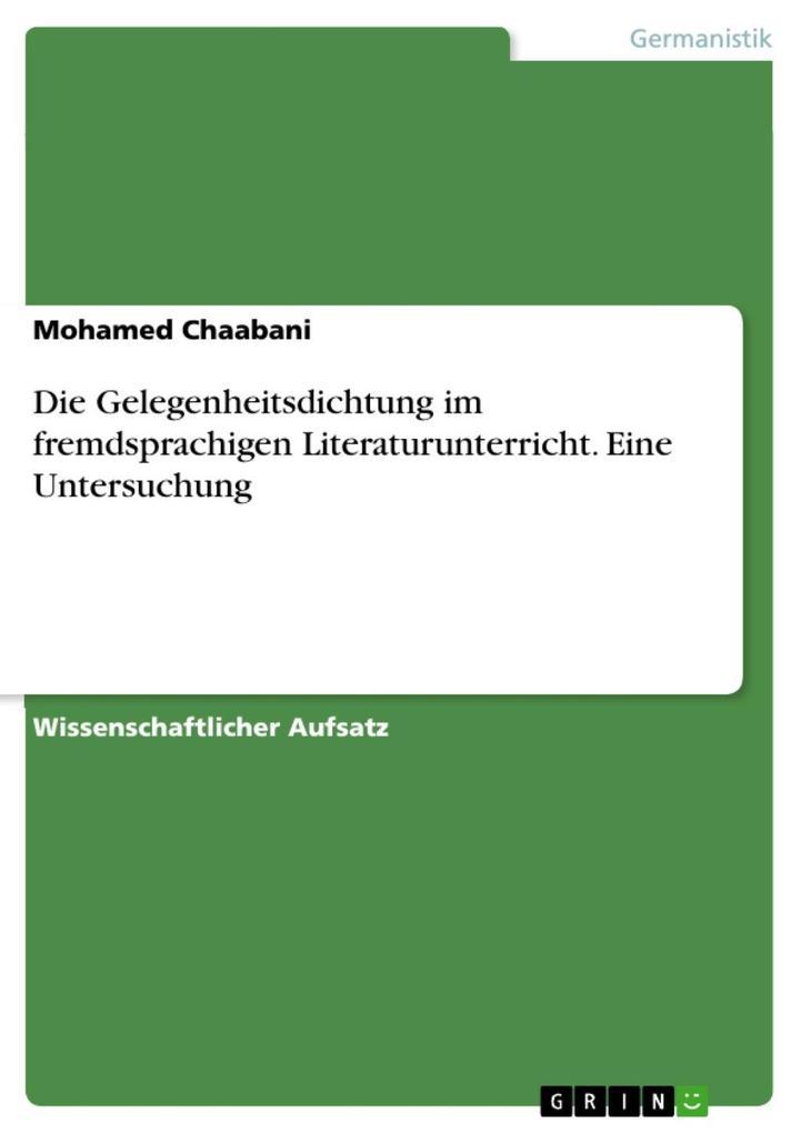 Die Gelegenheitsdichtung im fremdsprachigen Literaturunterricht. Eine Untersuchung als eBook von Mohamed Chaabani