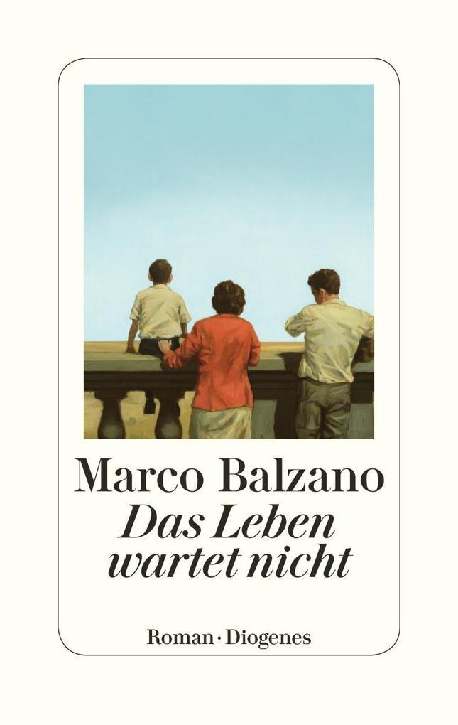 Das Leben wartet nicht als Buch von Marco Balzano