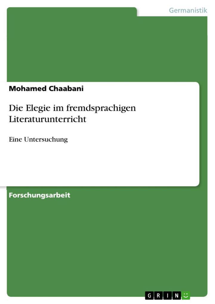 Die Elegie im fremdsprachigen Literaturunterricht als eBook von Mohamed Chaabani