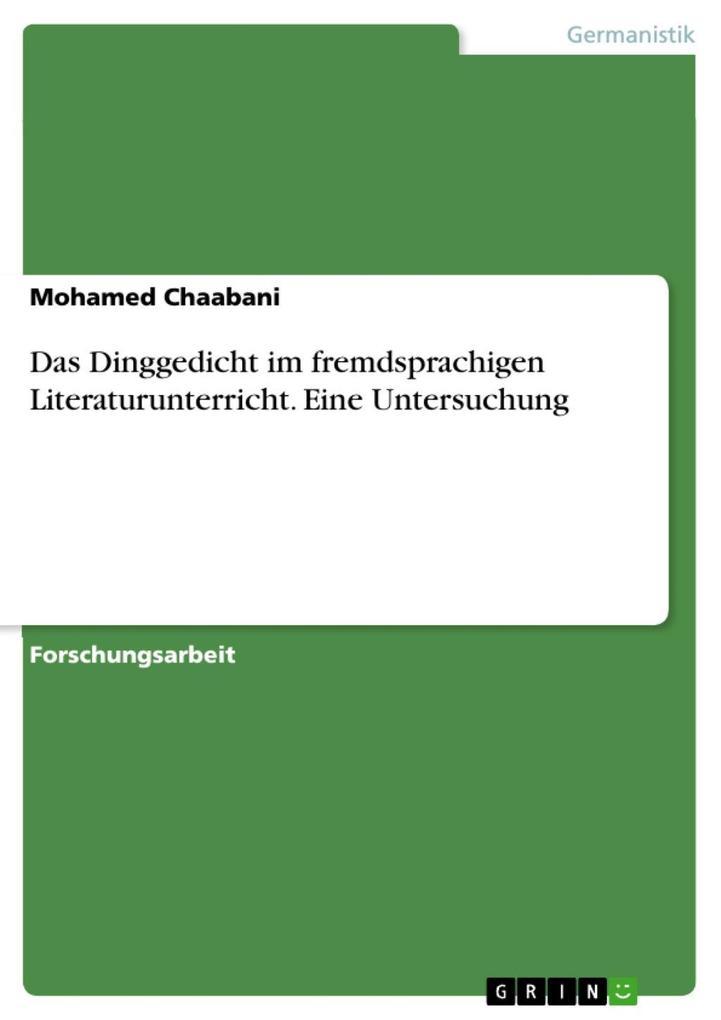Das Dinggedicht im fremdsprachigen Literaturunterricht. Eine Untersuchung als eBook von Mohamed Chaabani