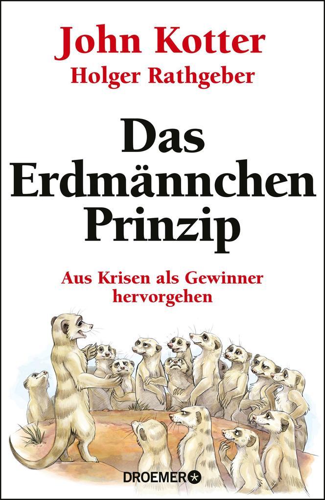 Das Erdmännchen-Prinzip als Buch von John Kotter, Holger Rathgeber