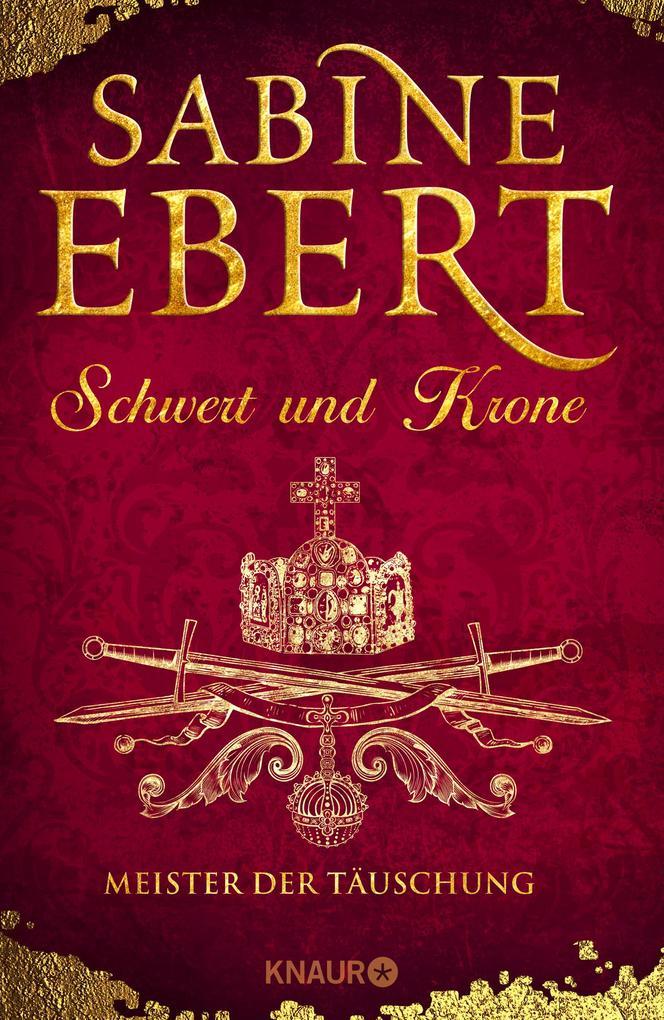 Schwert und Krone - Meister der Täuschung als Buch von Sabine Ebert