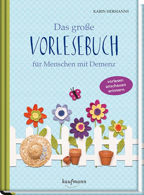 Das große Vorlesebuch für Menschen mit Demenz als Buch von Karin Hermanns