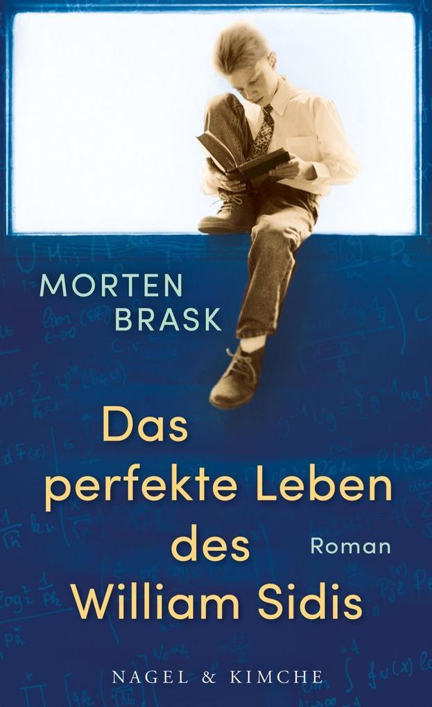 Das perfekte Leben des William Sidis als Buch von Morten Brask