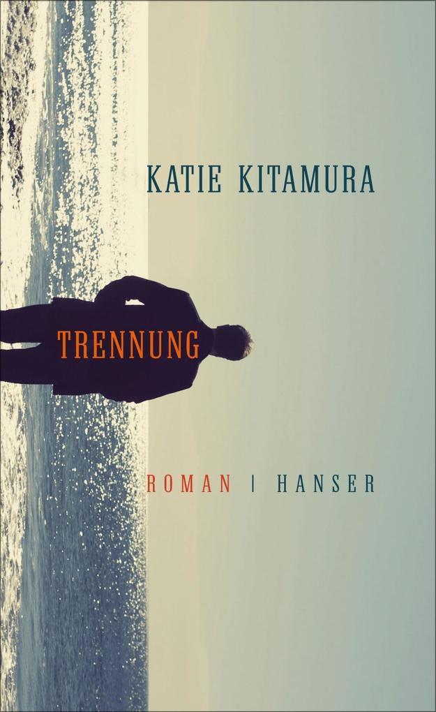 Trennung als Buch von Katie Kitamura