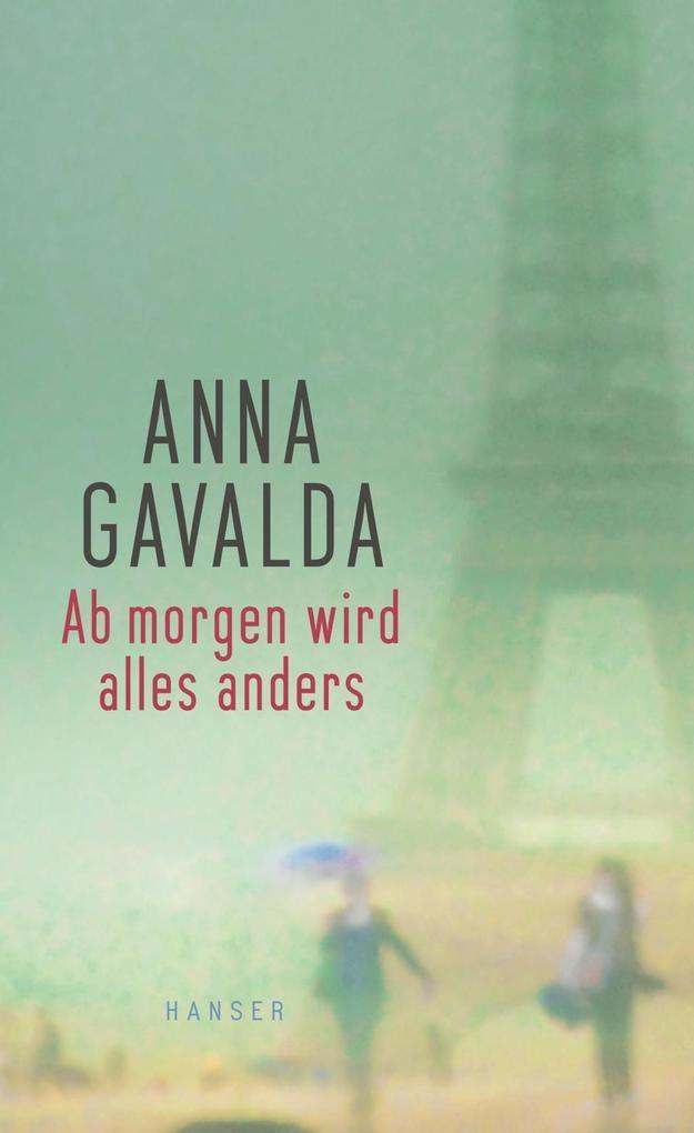 Ab morgen wird alles anders als Buch von Anna Gavalda