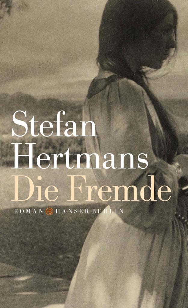 Die Fremde als Buch von Stefan Hertmans