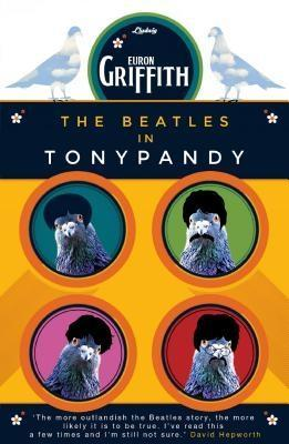 The Beatles in Tonypandy als eBook von Euron Griffith