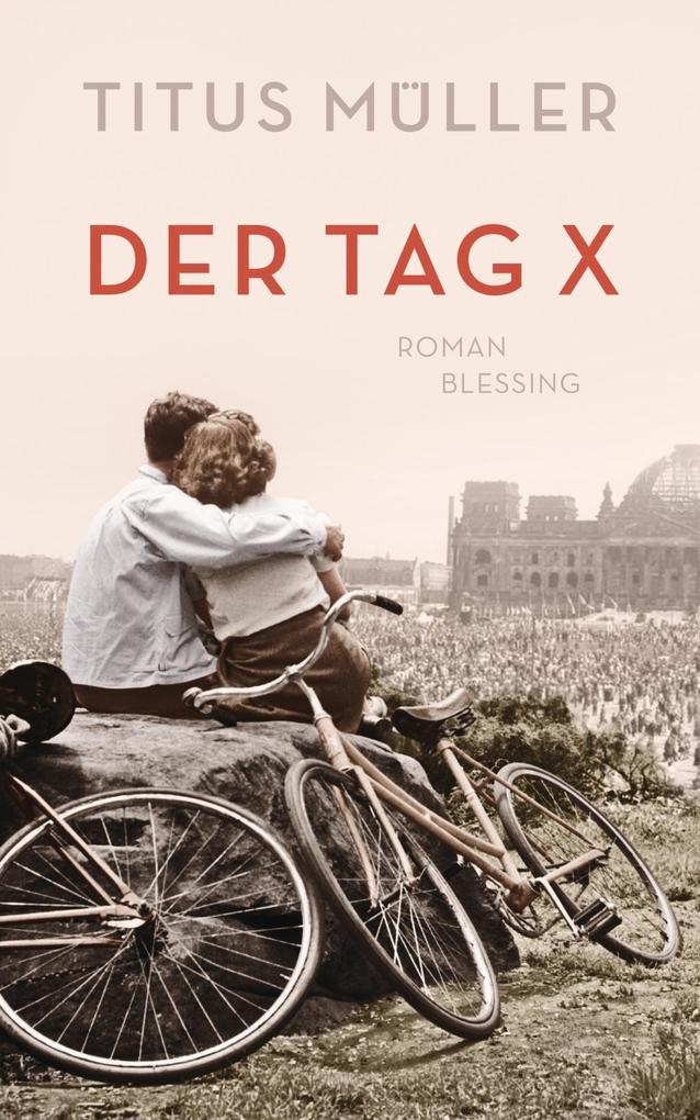 Der Tag X als Buch von Titus Müller