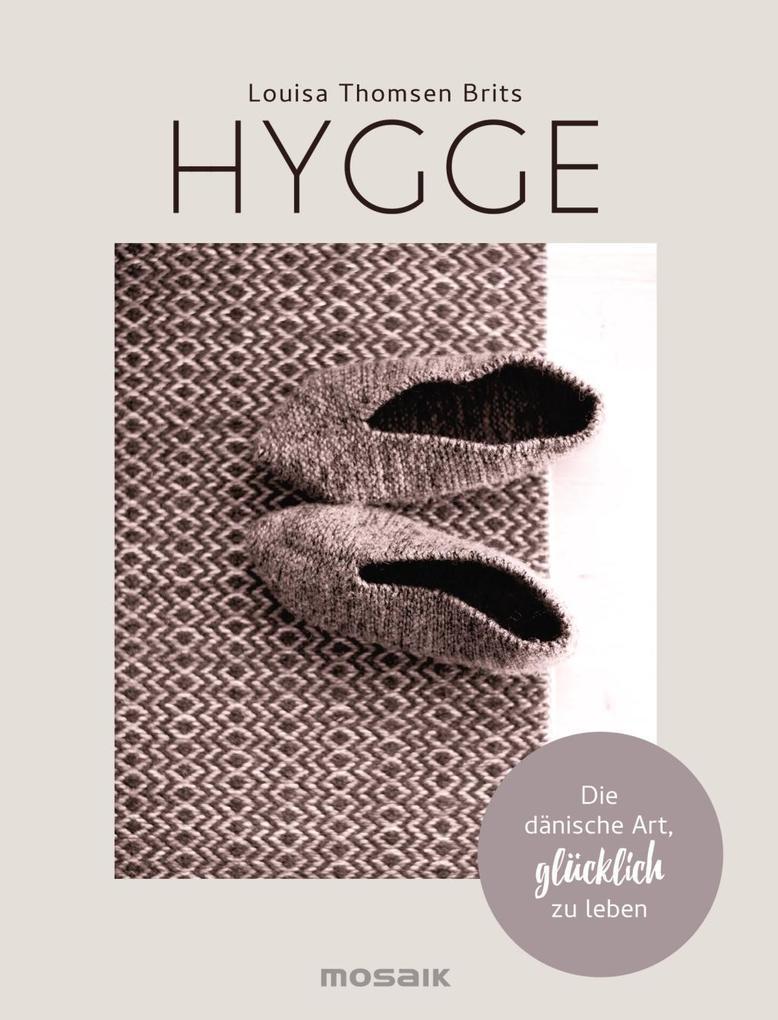 Hygge als Buch von Louisa Thomsen Brits