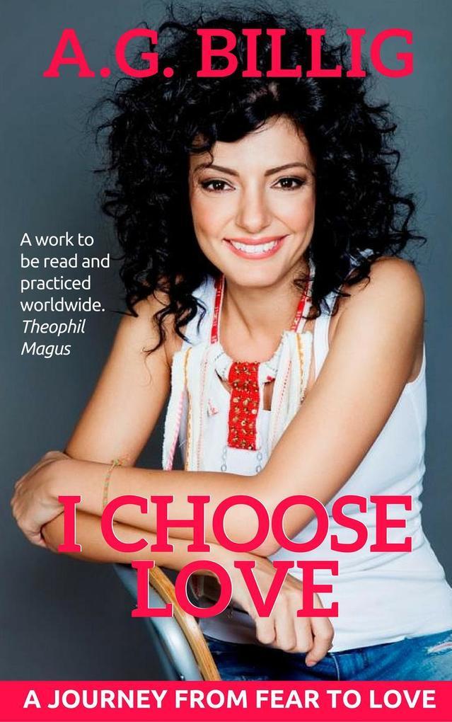 I Choose Love als eBook von A.G. Billig