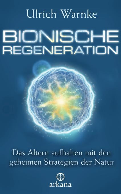 Bionische Regeneration als Buch von Ulrich Warnke