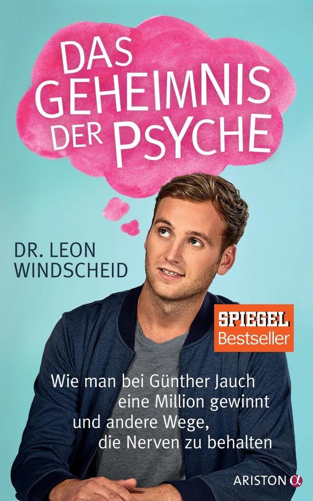 Das Geheimnis der Psyche als Buch von Leon Windscheid