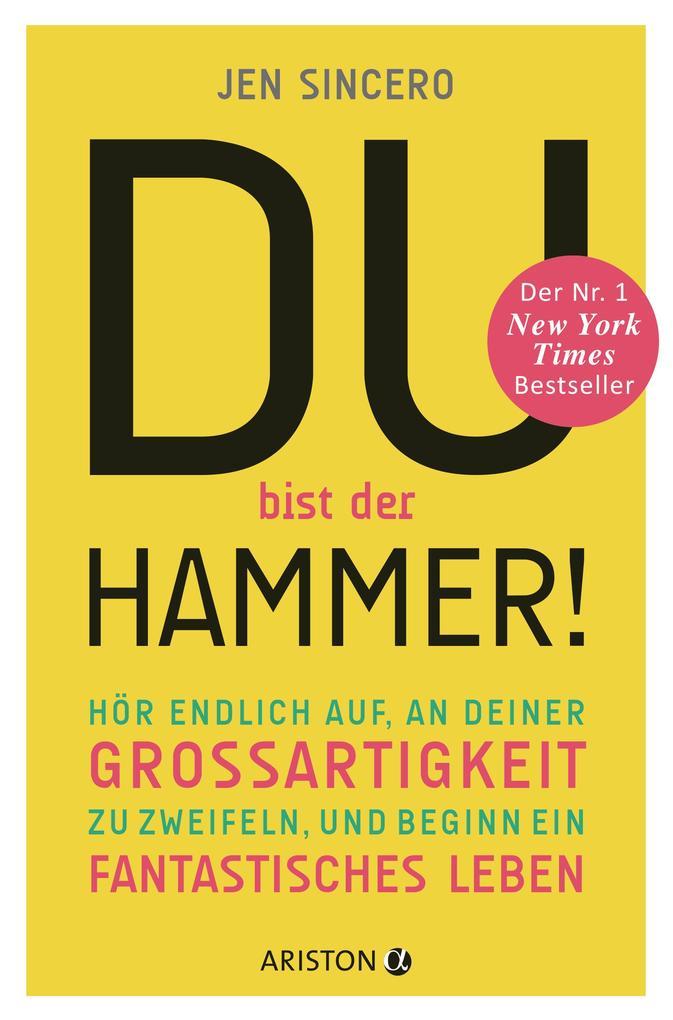 Du bist der Hammer! als Buch von Jen Sincero