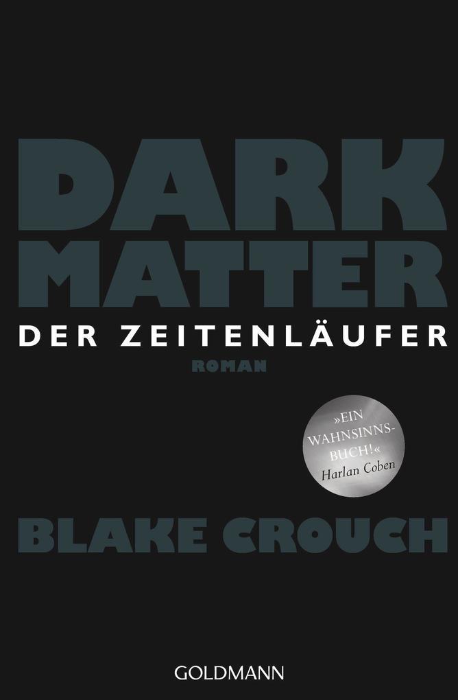 Dark Matter - Der Zeitenläufer als Taschenbuch von Blake Crouch