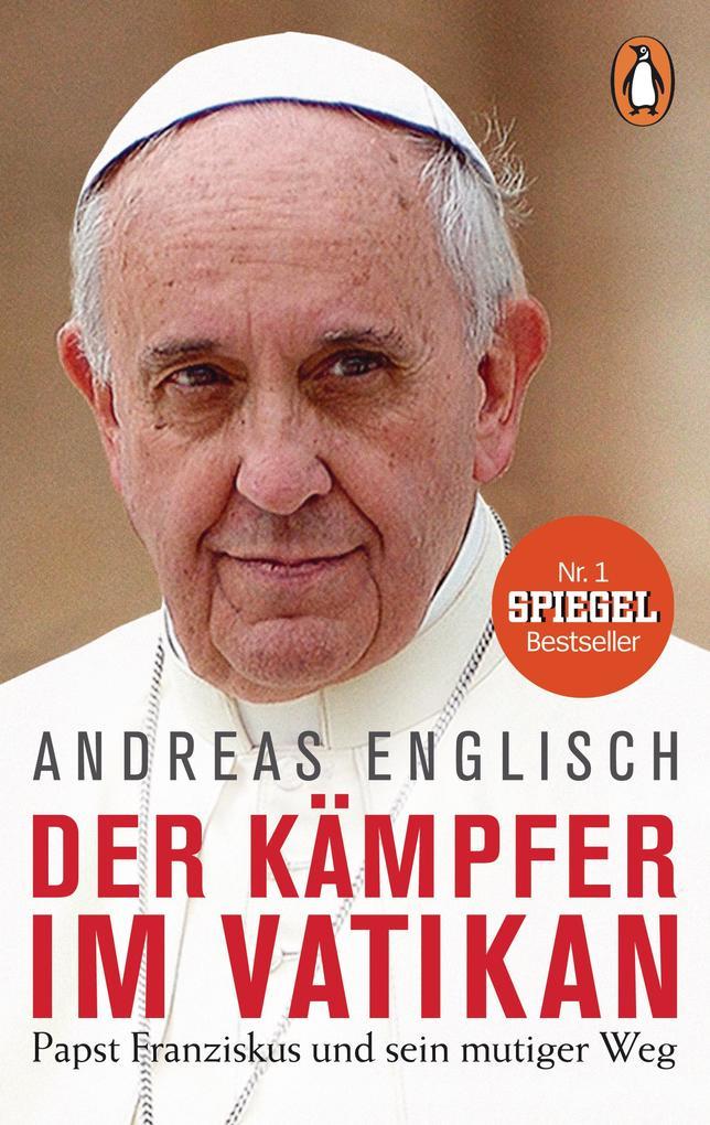 Der Kämpfer im Vatikan als Taschenbuch von Andreas Englisch
